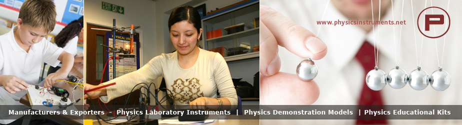 Physics Instruments Equipments Exporters | Physics Instruments India - Physics Equipment, Physics Lab Equipment, Physics Equipment Manufacturer Suppliers India | Physics Educational Equipments Exporters
